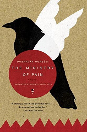 The Ministry of Pain Dubravka Ugresic Harper Perennial