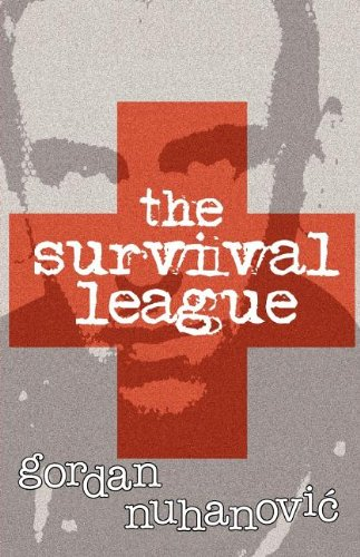 The Survival League Gordan Nuhanovic Ooligan Press