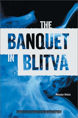 The Banquet in Blitva Miroslav Krleza Northwestern University Press
