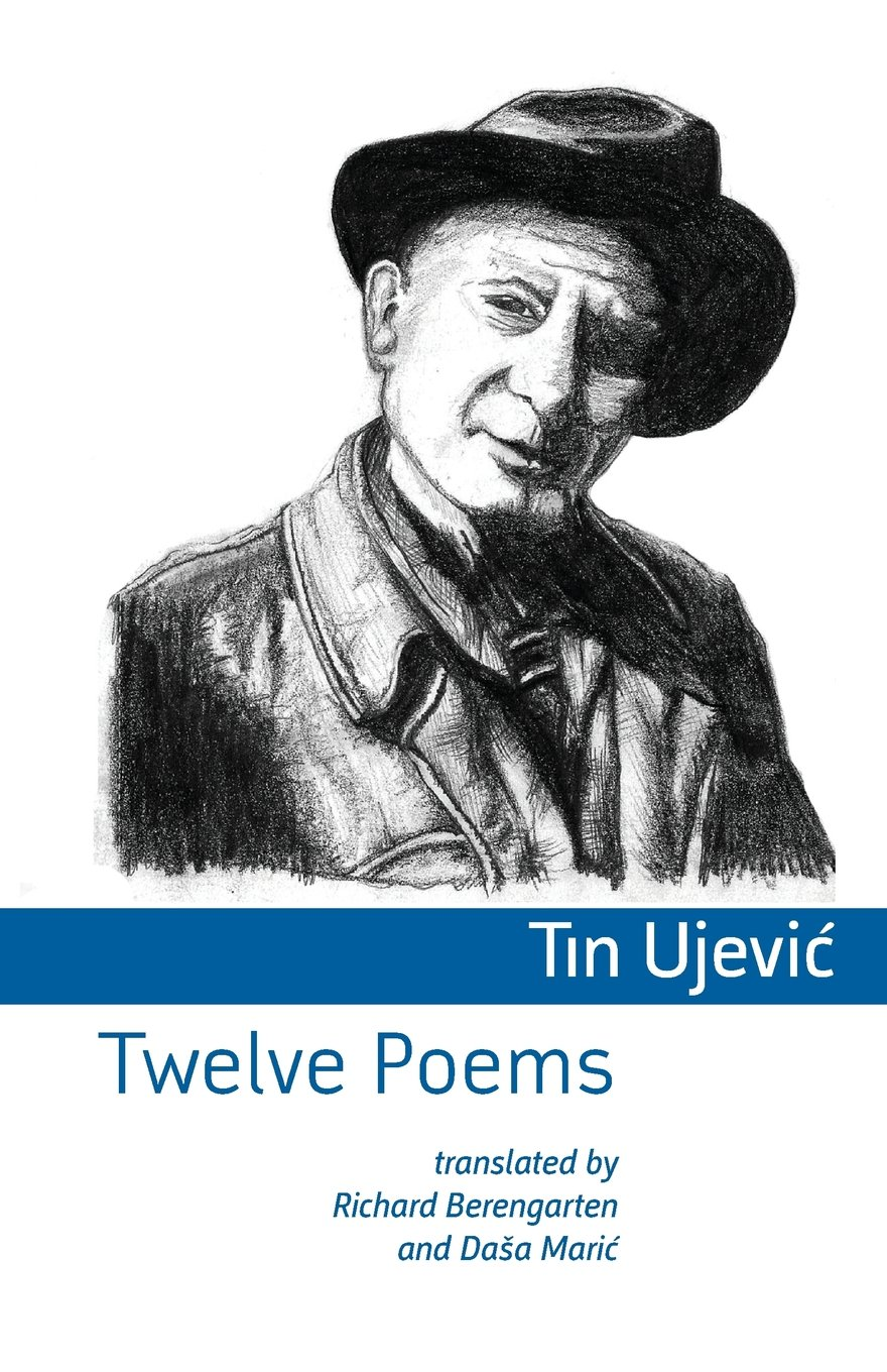 Twelve Poems Tin Ujevic Shearsman Books