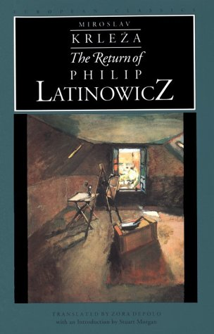 The Return of Philip Latinowicz Miroslav Krleza Northwestern University Press