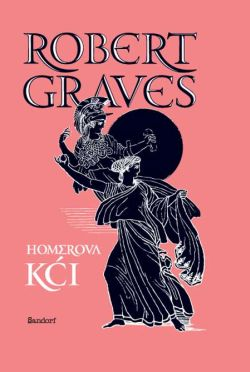 Homerova kći Robert Graves Sandorf