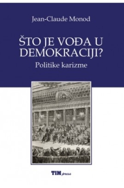 Što je vođa u demokraciji? Jean-Claude Monod TIM press