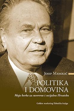 Politika i domovina Josip Manolić Golden marketing - Tehnička knjiga