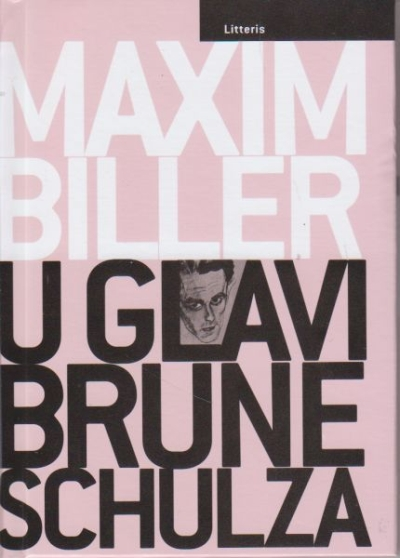 U glavi Brune Schulza Maxim Biller Litteris