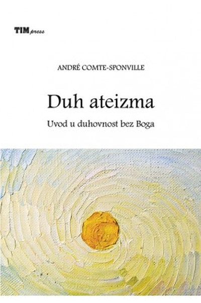 Duh ateizma André Comte-Sponville TIM press