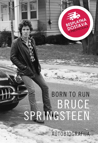 Born to run - autobiografija Bruce Springsteen Profil knjiga