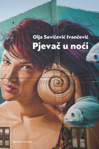 Pjevač u noći (MU) Olja Savičević Ivančević Sandorf