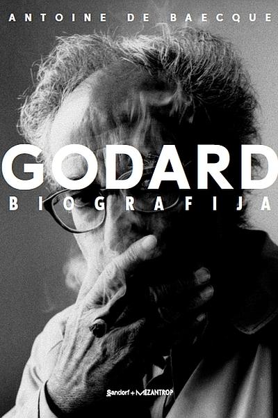 Godard: biografija Antoine de Baecque Sandorf