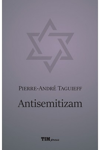 Antisemitizam Pierre-André Taguieff Tim press