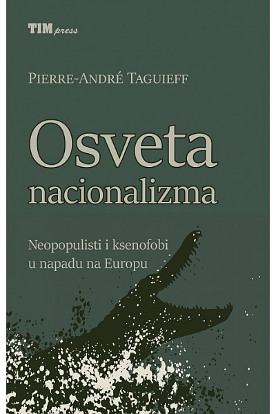 Osveta nacionalizma Pierre-André Taguieff Tim Press