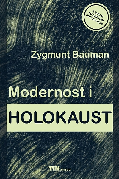 Modernost i holokaust Zygmunt Bauman Tim Press