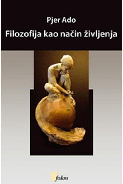 Filozofija kao način življenja Pierre Hadot Fedon
