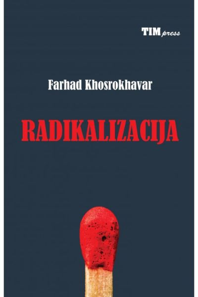 Radikalizacija Farhad Khosrokhavar Tim Press