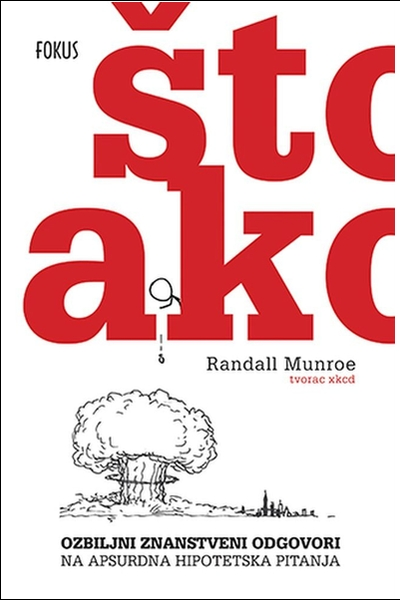 Što ako? Randall Munroe Fokus komunikacije