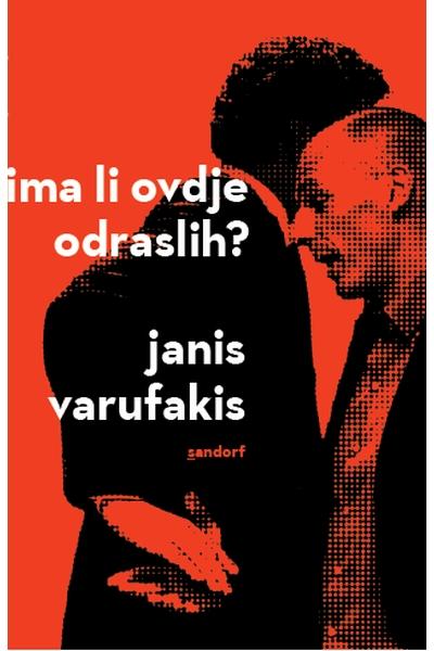 Ima li ovdje odraslih? Borba s europskim establišmentom Janis Varufakis Sandorf