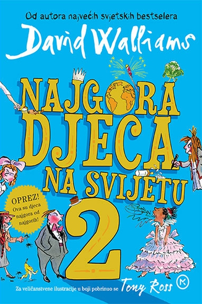 Najgora djeca na svijetu 2 David Walliams, Tony Ross Mozaik knjiga
