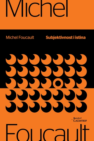 Subjektivnost i istina  Michel Foucault  Sandorf i Mizantrop