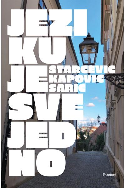 Jeziku je svejedno Anđel Starčević, Mate Kapović, Daliborka Sarić Sandorf