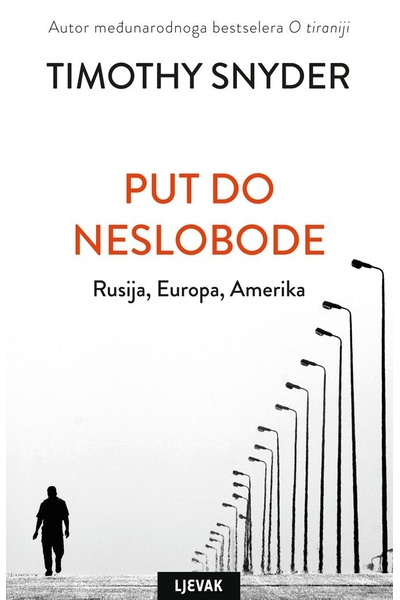 Put do neslobode Timothy Snyder  Naklada Ljevak