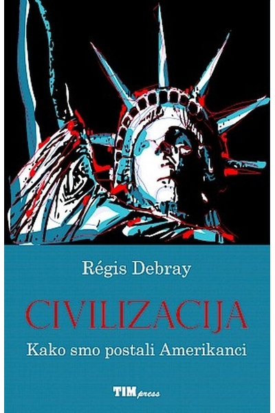 Civilizacija Régis Debray TIM Press