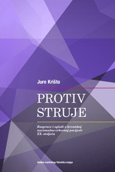 Protiv struje Jure Krišto Golden marketing - Tehnička knjiga