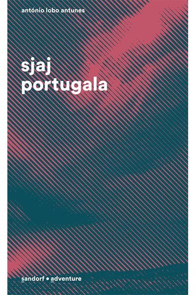 Sjaj portugala António Lobo Antunes Sandorf