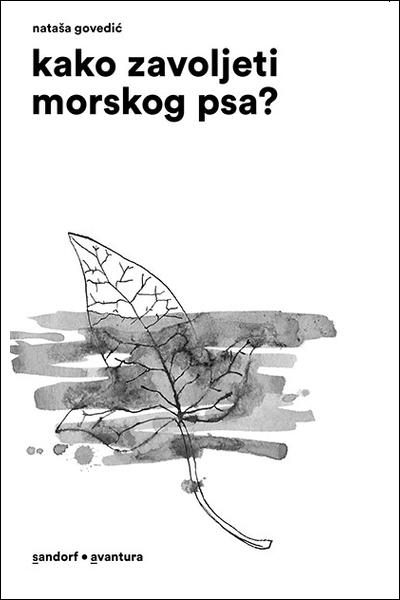 Kako zavoljeti morskog psa /Ofelijin herbarij Nataša Govedić i Hana Lukas Midžić Sandorf