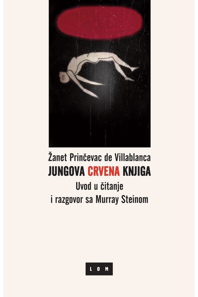 Jungova Crvena knjiga : uvod u čitanje ; Razgovor sa Marray Steinom Žanet Prinčevac de Villablanca LOM