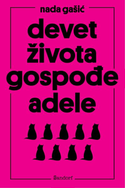 Devet života gospođe Adele Nada Gašić Sandorf