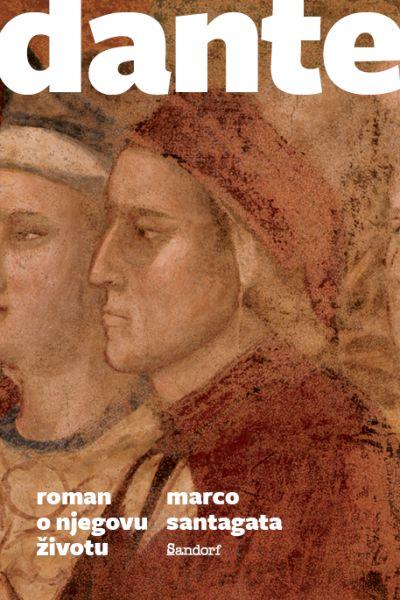 Dante: roman o njegovu životu Marco Santagata Sandorf